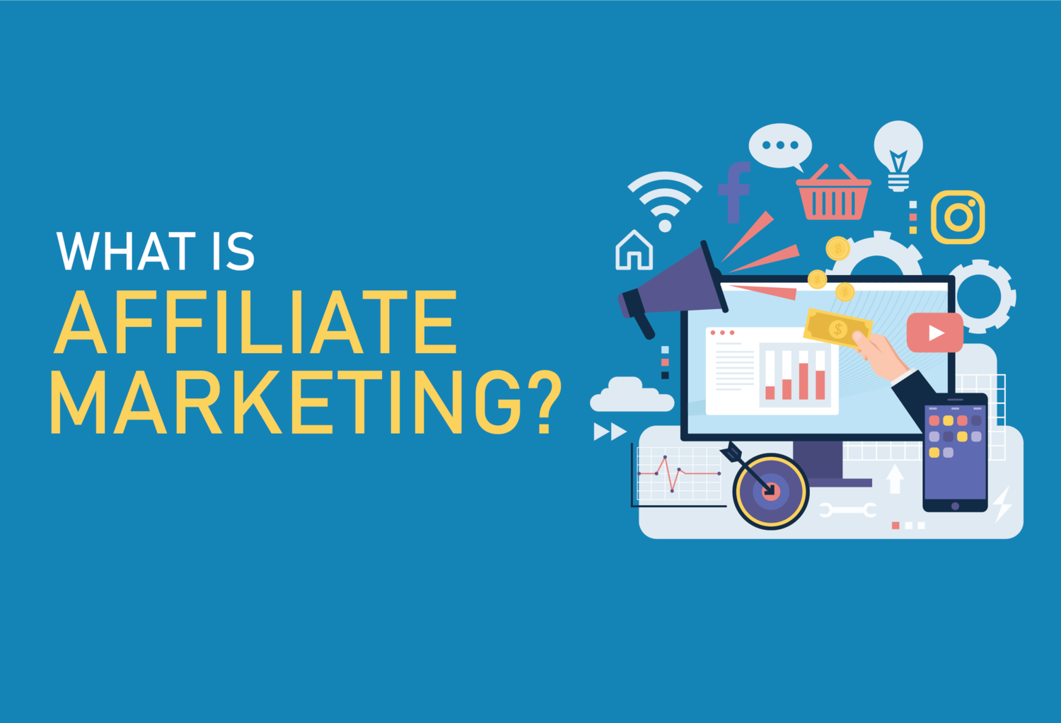 AFFILIATE MARKETING – WHAT IS IT AND WHERE TO START?